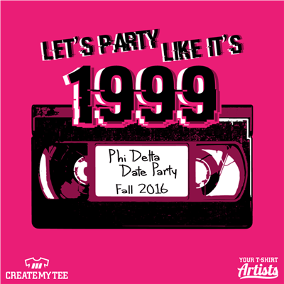 Phi Delta Date Party, VHS, Let's Party Like It's 1999, Fall 2016