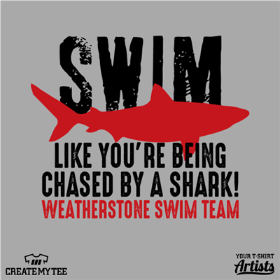 Swim, Like you're being chased by a shark, Weatherstone swim team