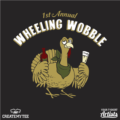 Wheeling Wobble, Turkey, Gobble, Bar Crawl, Wobble