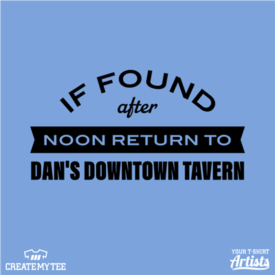 If found before noon return to Dan's Downtown Tavern