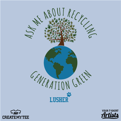Ask Me About Recycling, Generation Green, Tree, World