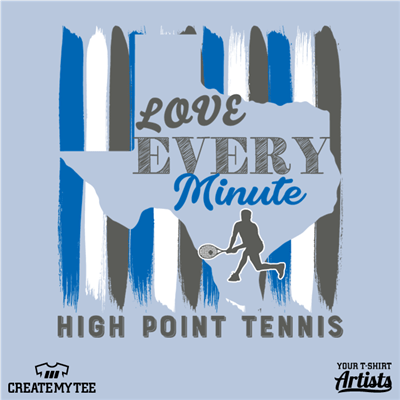 Love Every Minute, High Point Tennis, Tennis, Texas