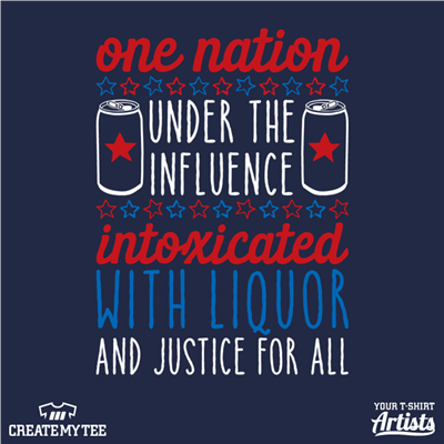 One Nation, Under the Influence, Liquor, America, Nation, Amazon, 4th of July