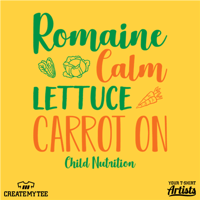 Romaine Calm, Lettuce Carry On, Child Nutrition, Vegetables