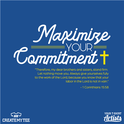 Maximize Your Commitment, Church, Religious, Bible Verse, Religion