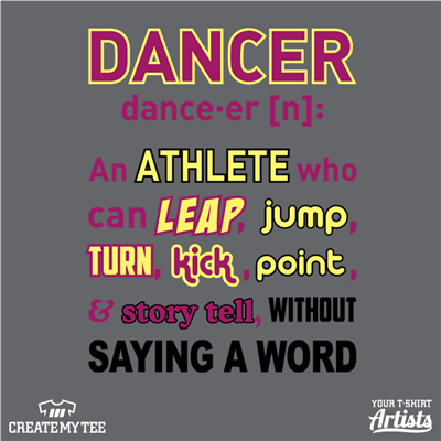 Dancer, An Athlete who can LEAP jump turn kick point and story tell without saying a word