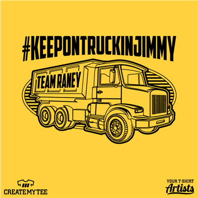 Team Jimmy, Keep On Truckin, Dump Truck, 10